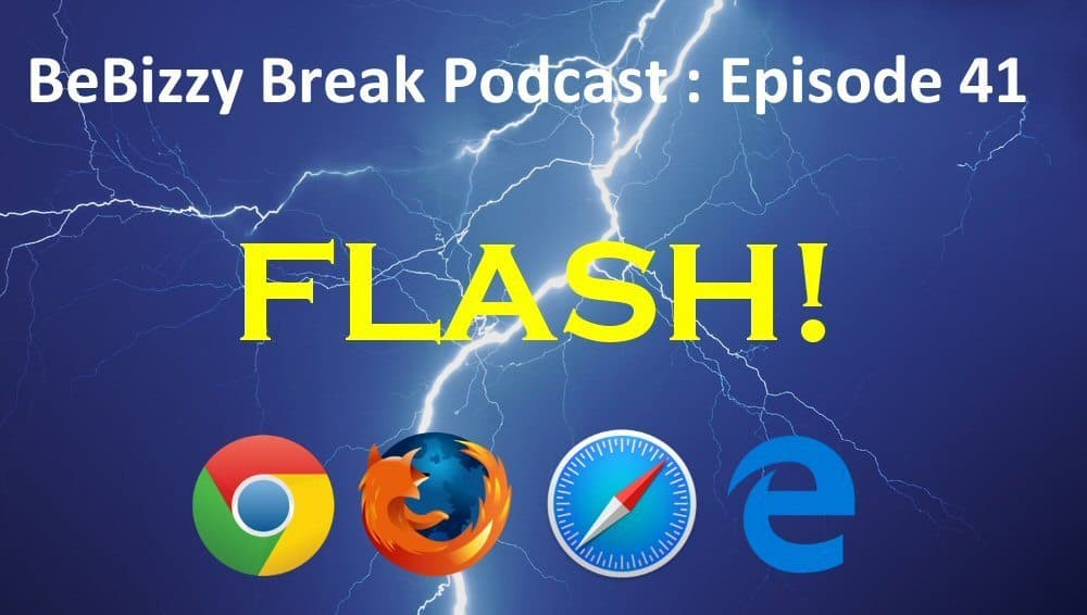 Flash! Ah ahhhhhh! – BeBizzy Break Podcast : Episode 41