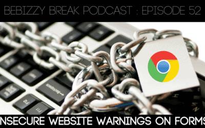 BeBizzy Break Podcast : Episode 52 – Insecure Website Warnings & Dropbox Paper Updates